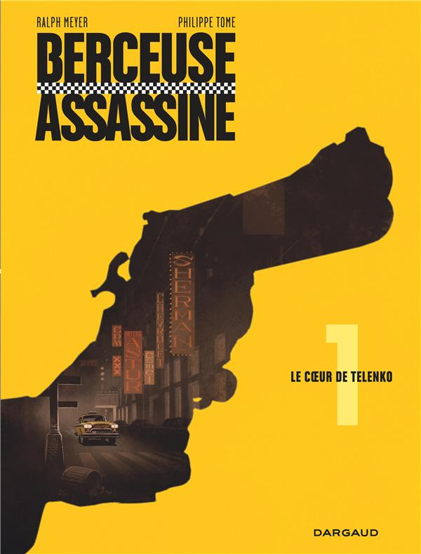 BERCEUSE ASSASSINE - TOME 1 - LE COEUR DE TELENKO TOME/MEYER RALPH DARGAUD